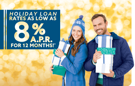 A couple holding gifts to the right of the words: Holiday Loan rates as low as 8% APR for 12 months!