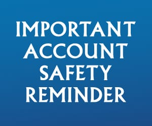 Important Account Safety Reminder