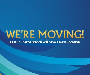 We're Moving! Our Ft. Pierce Branch will have a New Location.